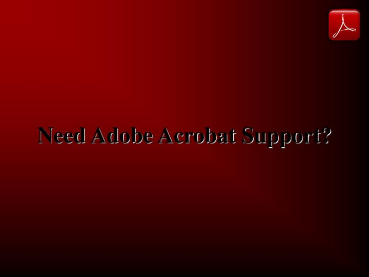 Need adobe acrobat support