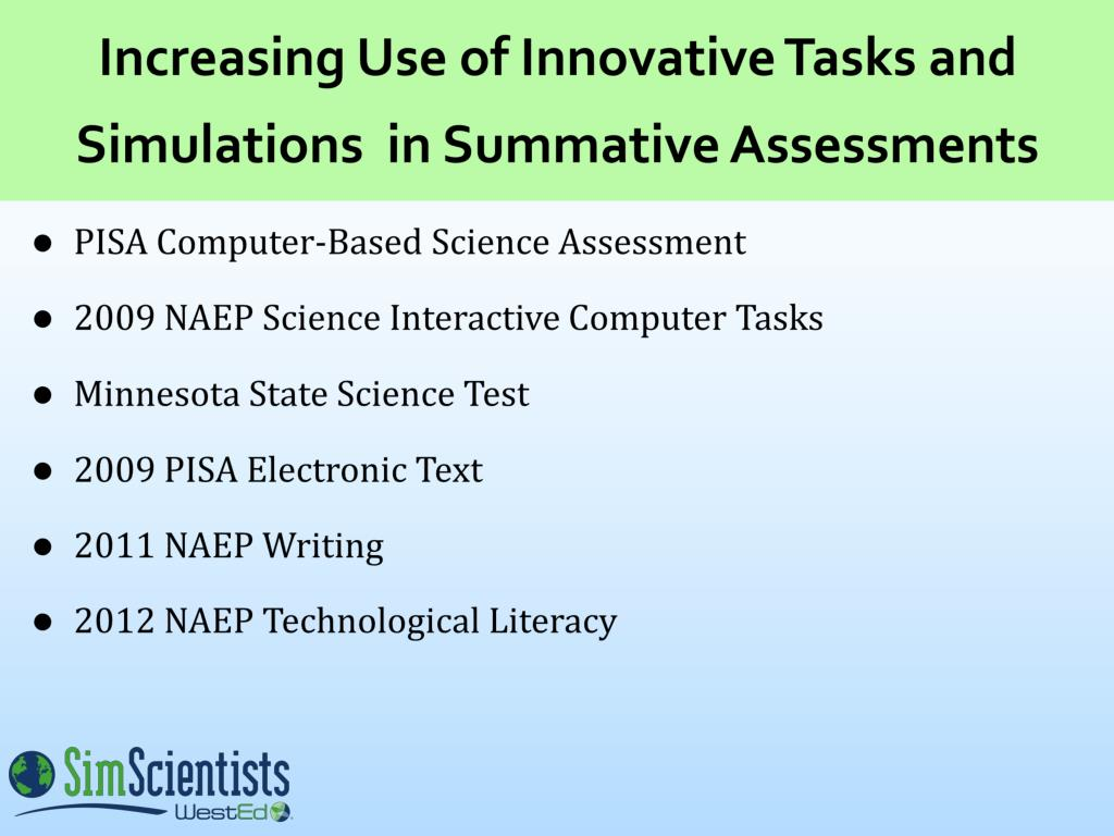 Increasing Use of Innovative Tasks and Simulations  in Summative Assessments