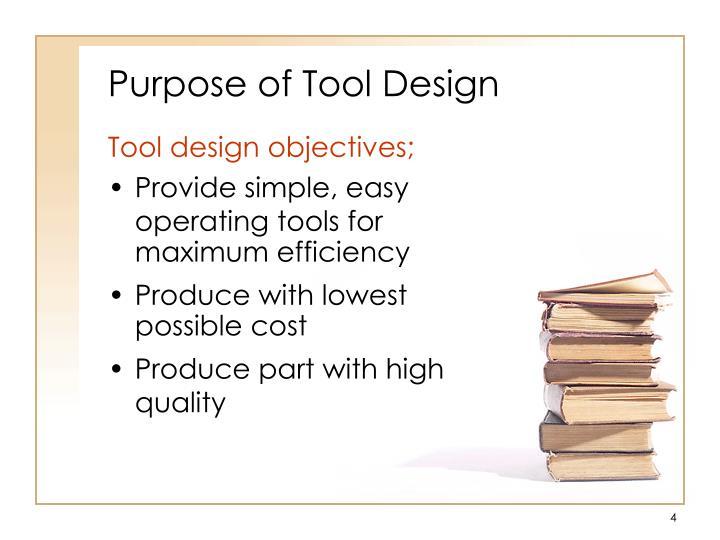Purpose of Tool Design