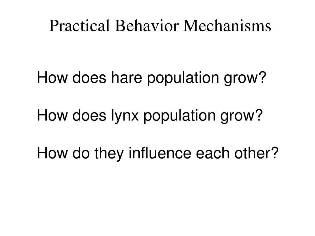 Practical Behavior Mechanisms