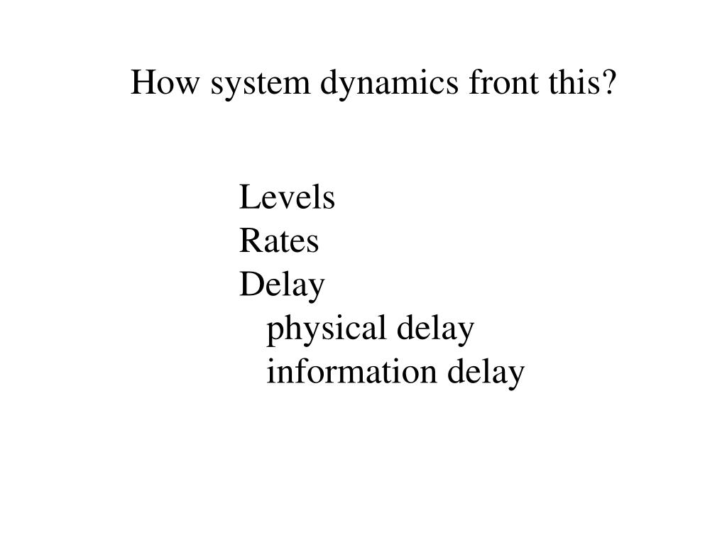 How system dynamics front this?