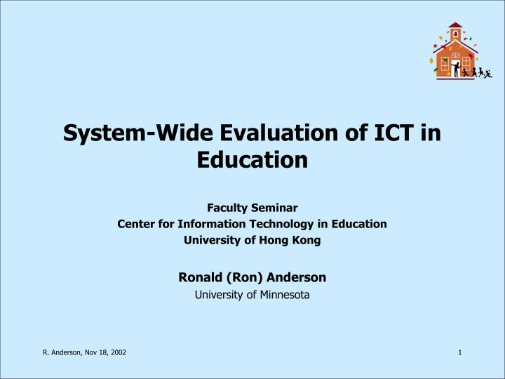 System wide evaluation of ict in education