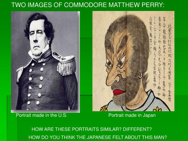 TWO IMAGES OF COMMODORE MATTHEW PERRY: