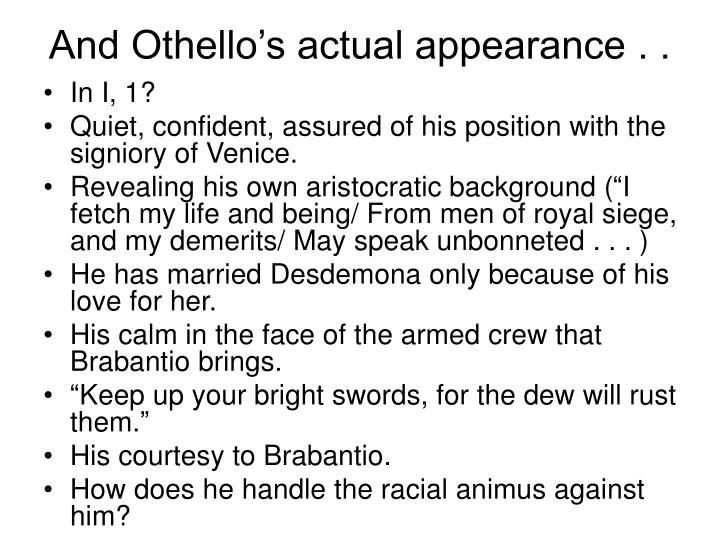 And Othello's actual appearance . .