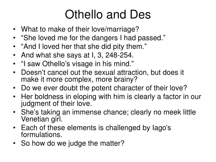 Othello and Des