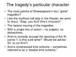 the tragedy s particular character