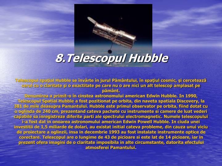 8.Telescopul Hubble