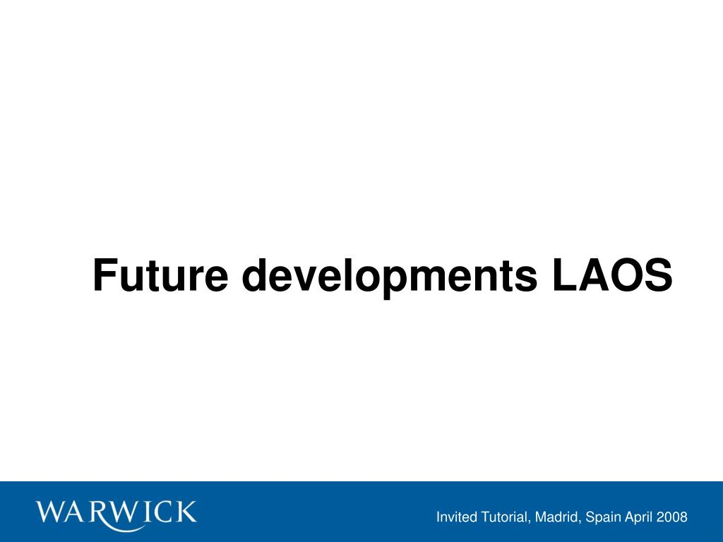 Future developments LAOS