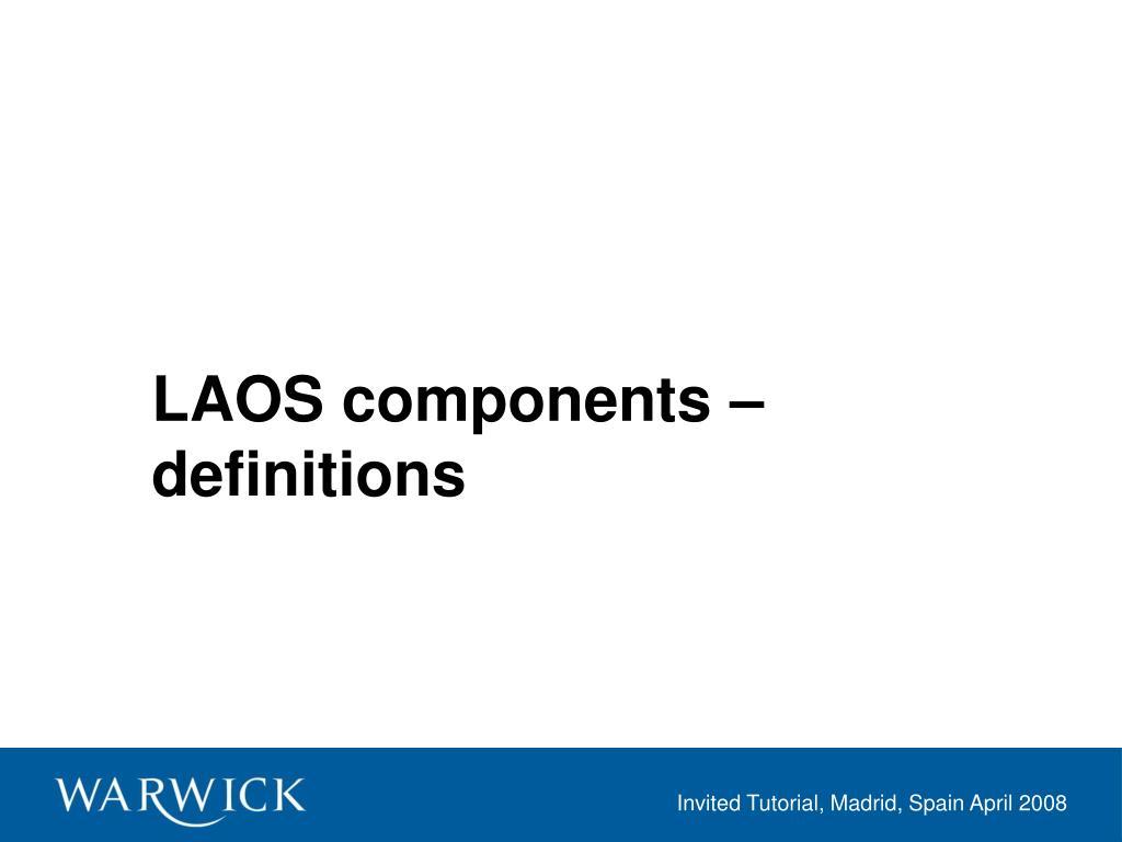 LAOS components –