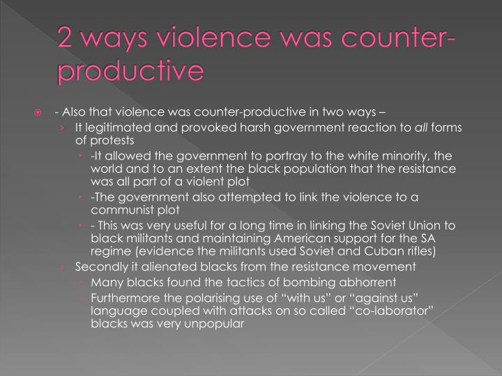 2 ways violence was counter-productive