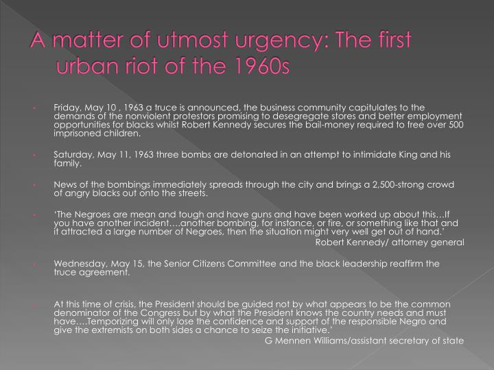 A matter of utmost urgency: The first urban riot of the 1960s