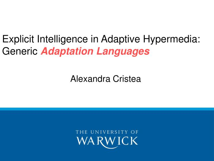 Explicit intelligence in adaptive hypermedia generic adaptation languages