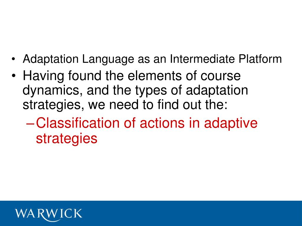 Adaptation Language as an Intermediate Platform