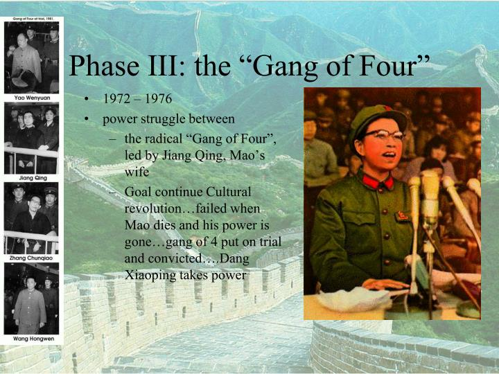 "Phase III: the ""Gang of Four"""