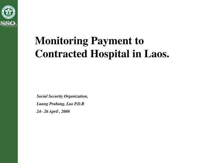 Monitoring Payment to Contracted Hospital in Laos.