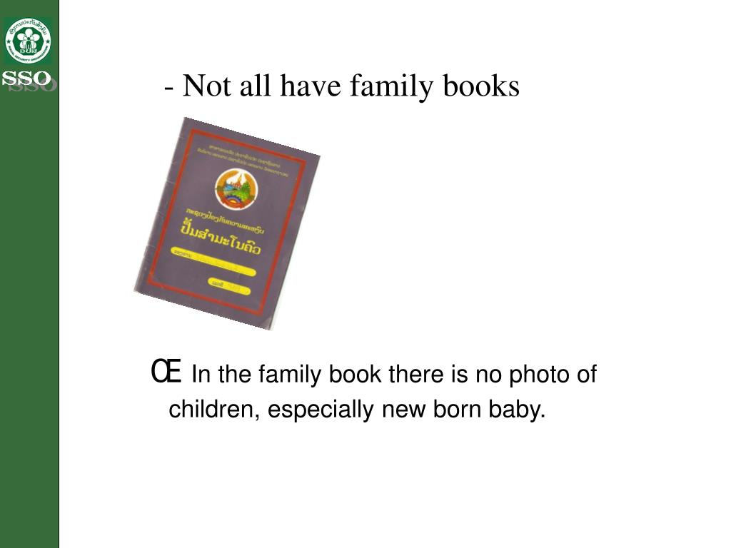 - Not all have family books