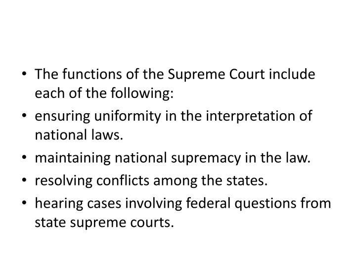 The functions of the Supreme Court include each of the