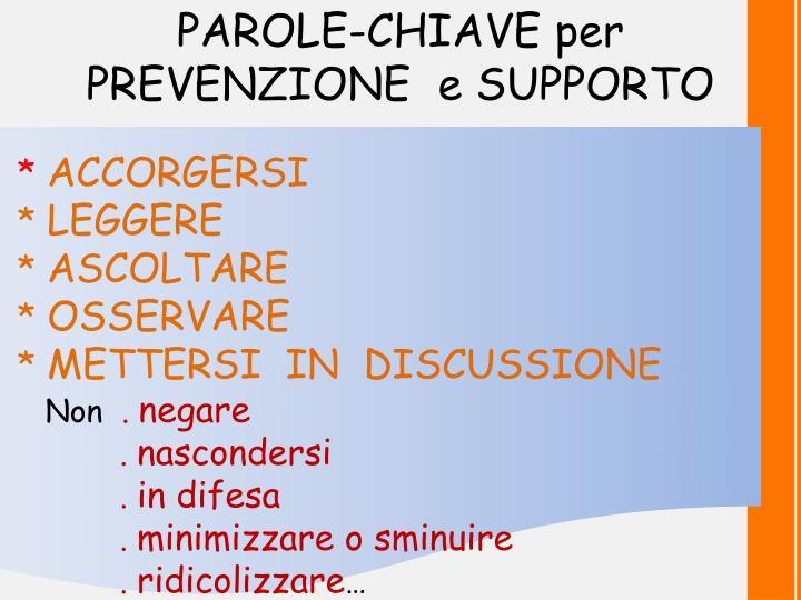 PAROLE-CHIAVE per  PREVENZIONE  e SUPPORTO