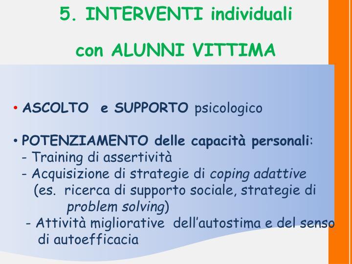 5. INTERVENTI individuali