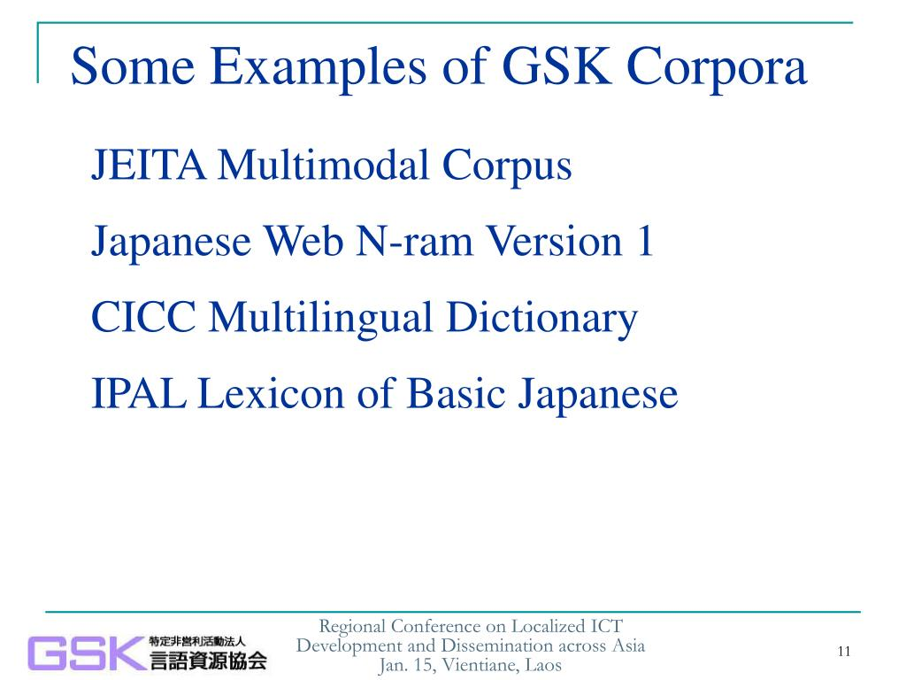Some Examples of GSK Corpora