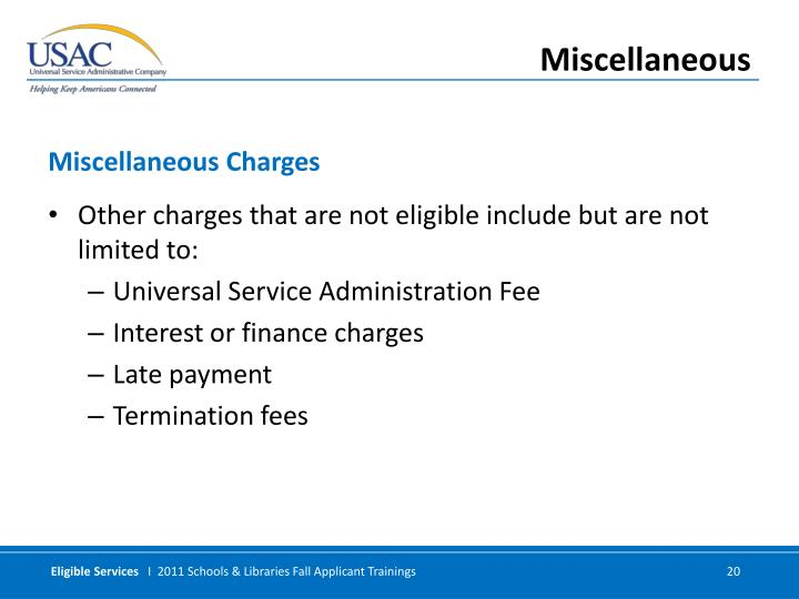 Other charges that are not eligible include but are not limited to: