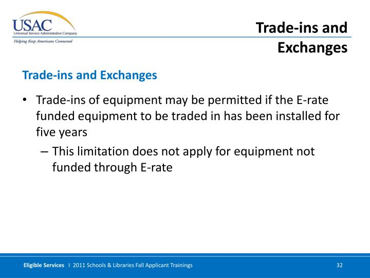 Trade-ins of equipment may be permitted if the E-rate funded equipment to be traded in has been installed for five years