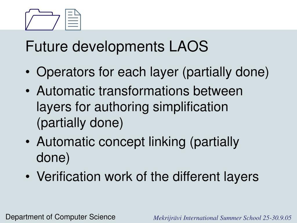 Future developments LAOS