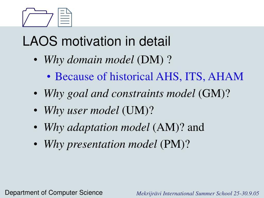 LAOS motivation in detail