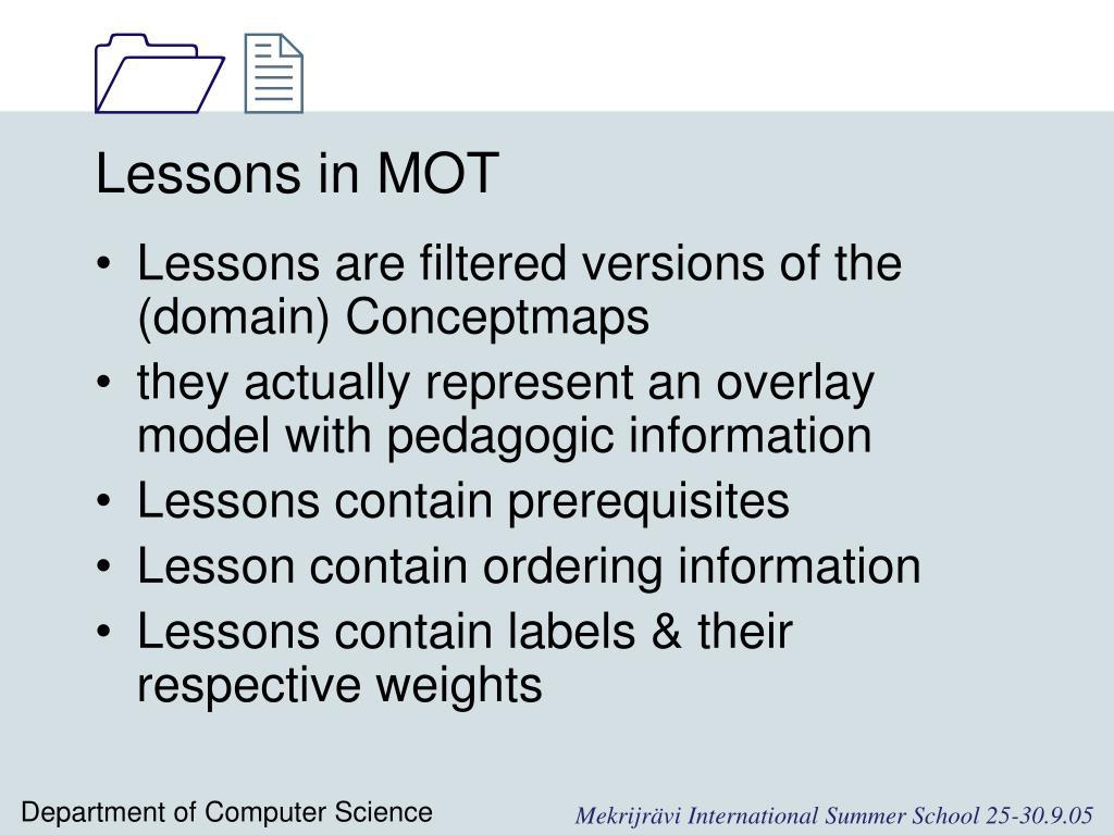 Lessons in MOT