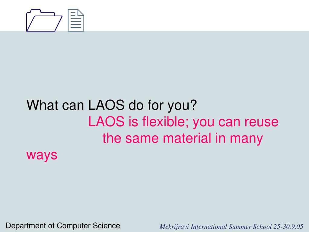What can LAOS do for you?