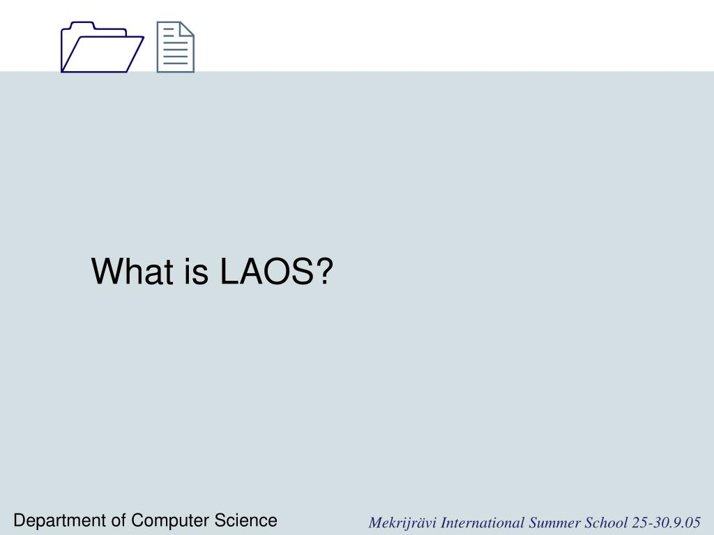 What is LAOS?