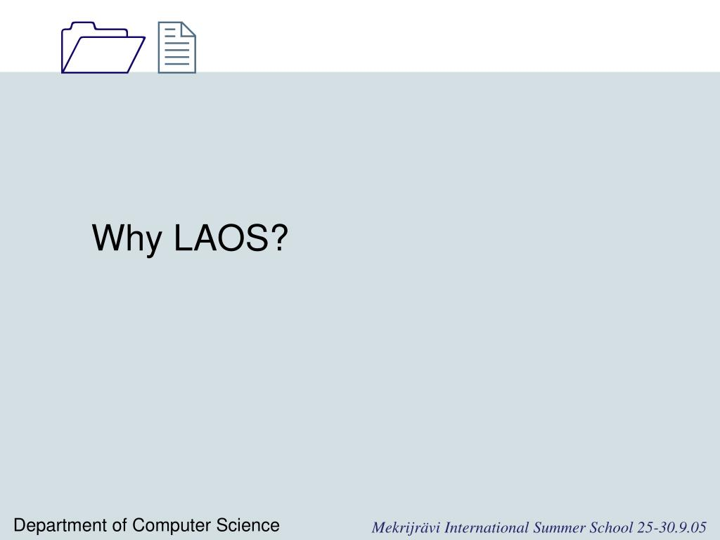 Why LAOS?