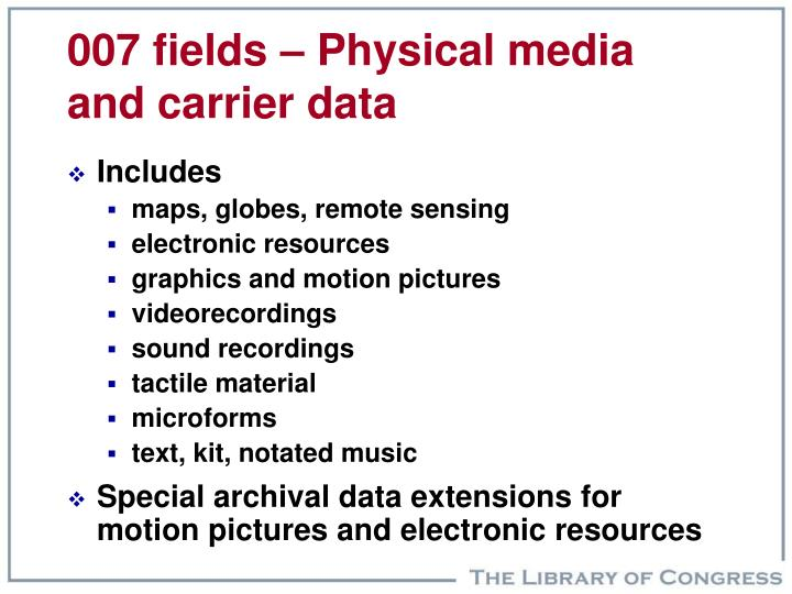 007 fields – Physical media and carrier data