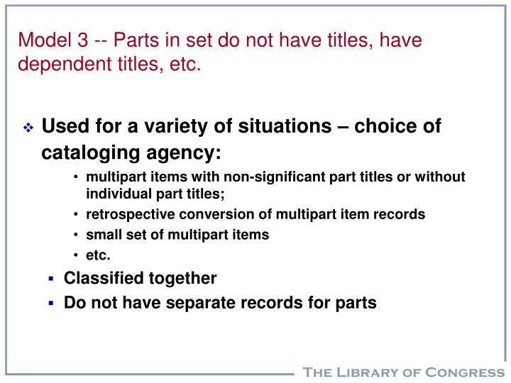 Model 3 -- Parts in set do not have titles, have dependent titles, etc.