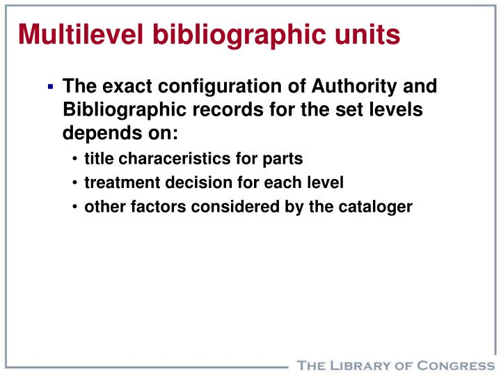 Multilevel bibliographic units