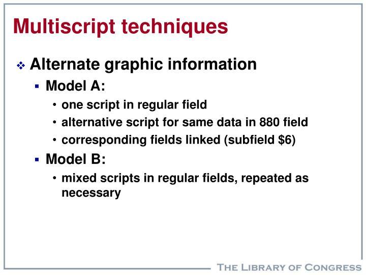 Multiscript techniques