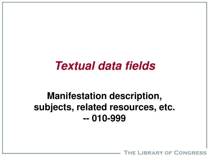 Textual data fields
