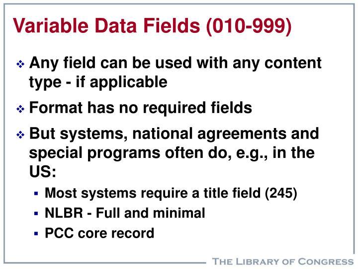 Variable Data Fields (010-999)