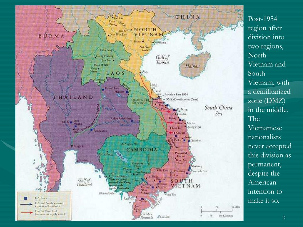 Post-1954 region after division into two regions, North Vietnam and South Vietnam, with a demilitarized zone (DMZ) in the middle. The Vietnamese nationalists never accepted this division as permanent, despite the American intention to make it so.