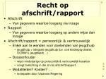 recht op afschrift rapport