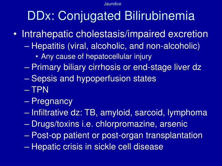 DDx: Conjugated Bilirubinemia