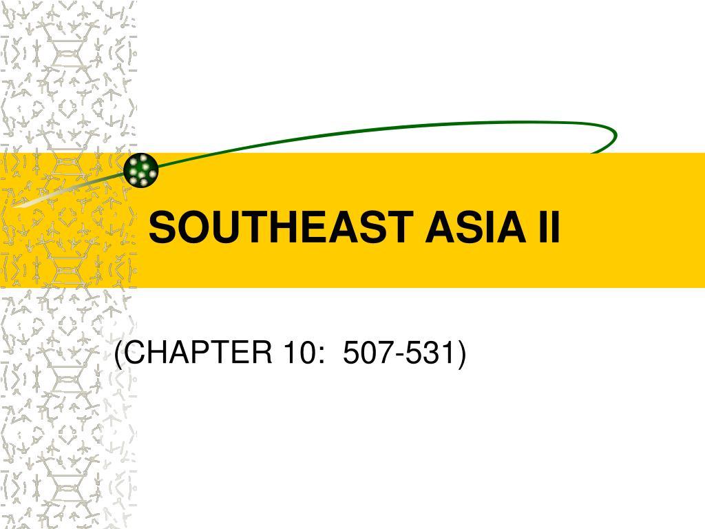 SOUTHEAST ASIA II