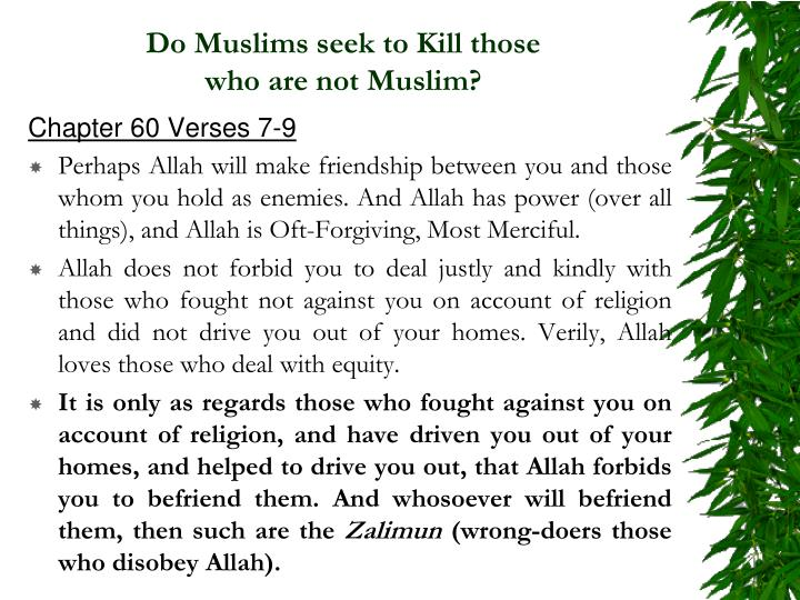 Do Muslims seek to Kill those