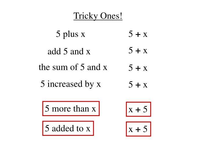 Tricky Ones!