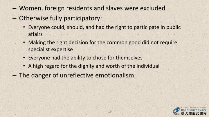 Women, foreign residents and slaves were excluded