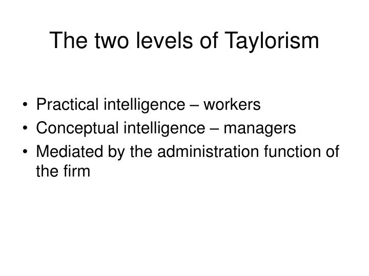 The two levels of Taylorism