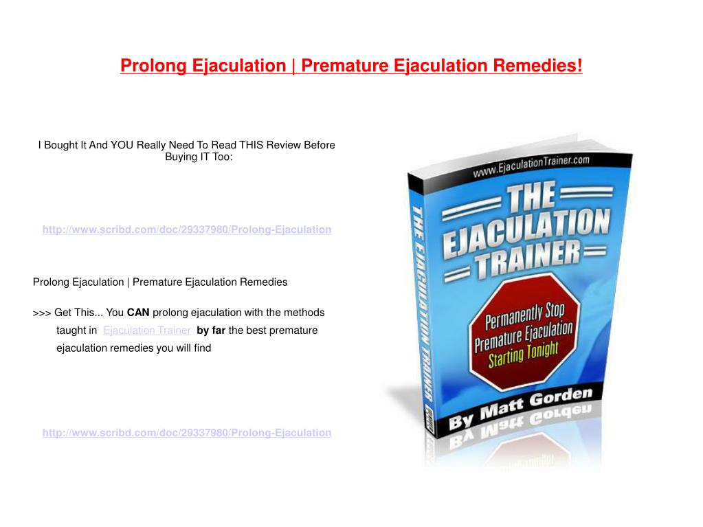 Prolong Ejaculation | Premature Ejaculation Remedies!