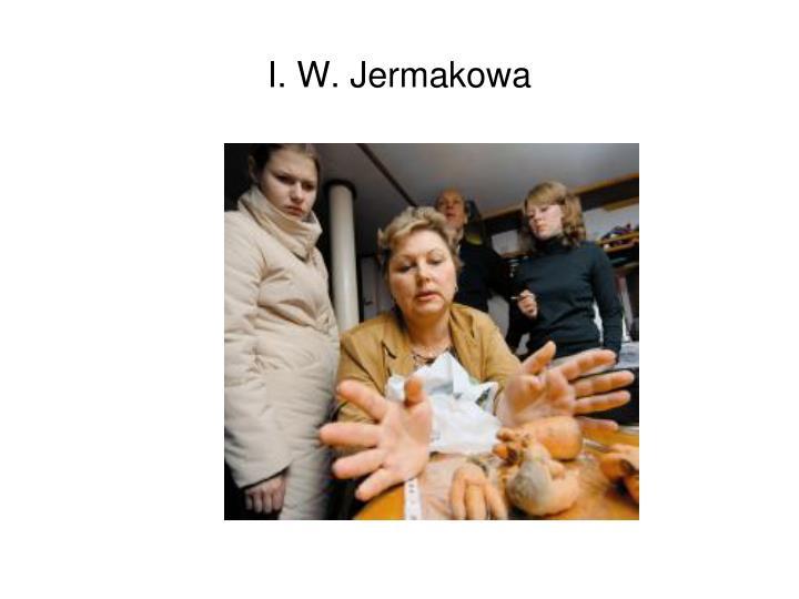 I. W. Jermakowa
