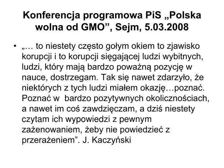 """Konferencja programowa PiS """"Polska wolna od GMO"""", Sejm, 5.03.2008"""