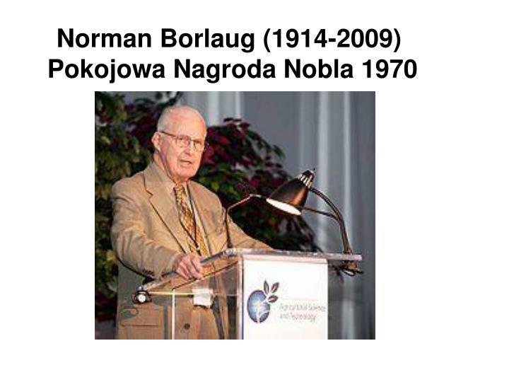 Norman Borlaug (1914-2009)